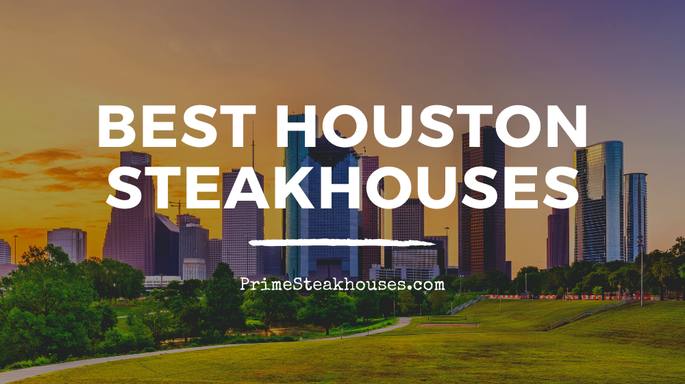best houston steakhouses